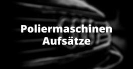 Poliermaschinen Aufsätze